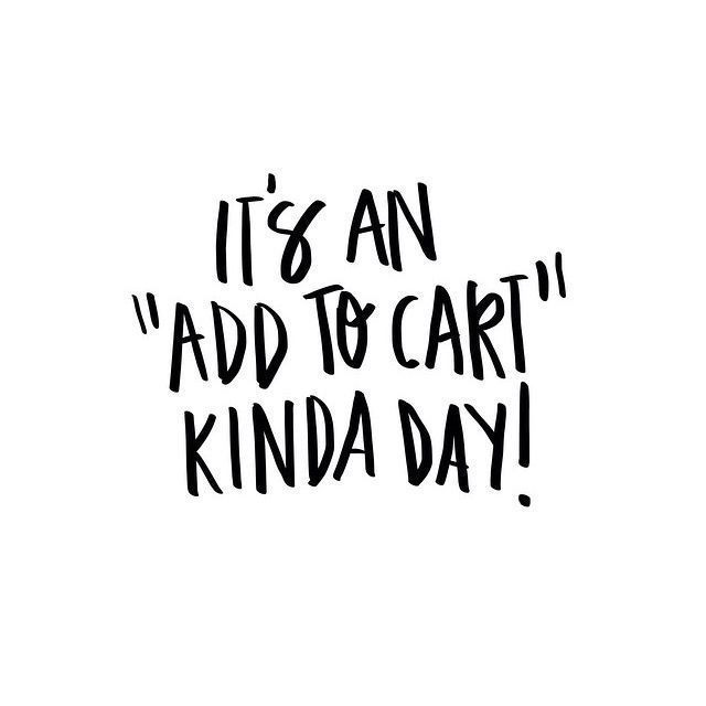 It's An Add To Cart Fashion Quotes