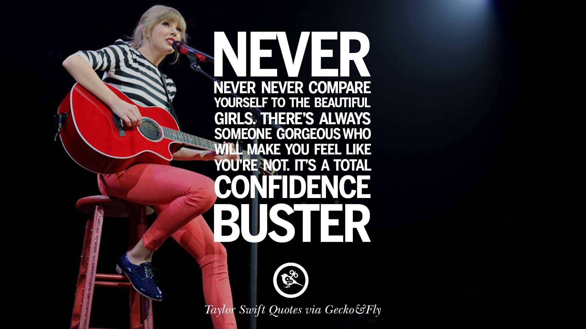 Never Never Compare Yourself Taylor Swift Quotes