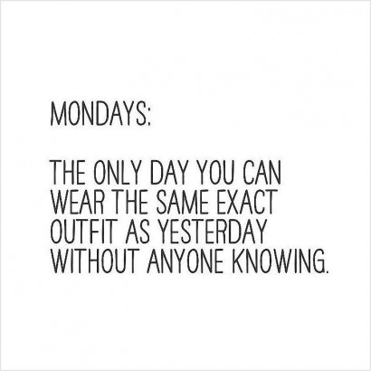 The Only Day You Can Fashion Quotes