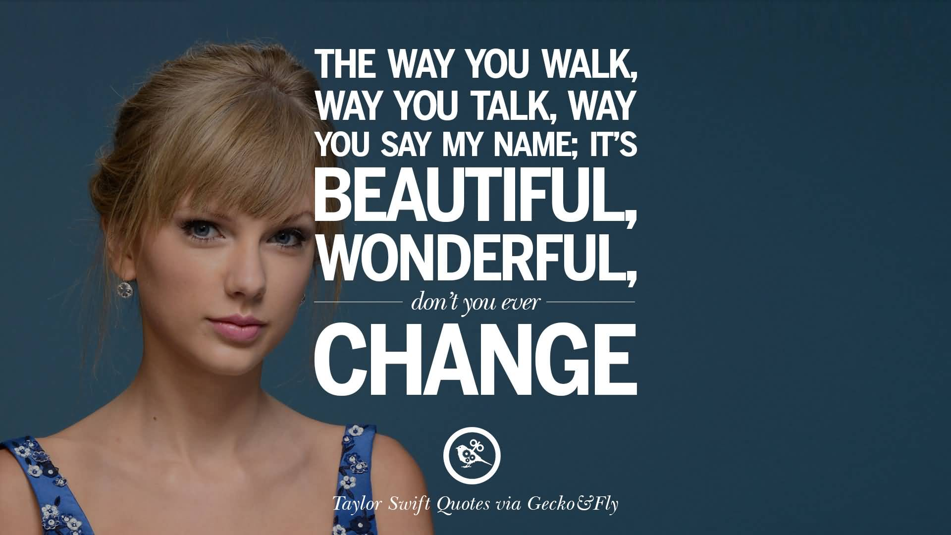 The Way You Walk Taylor Swift Quotes