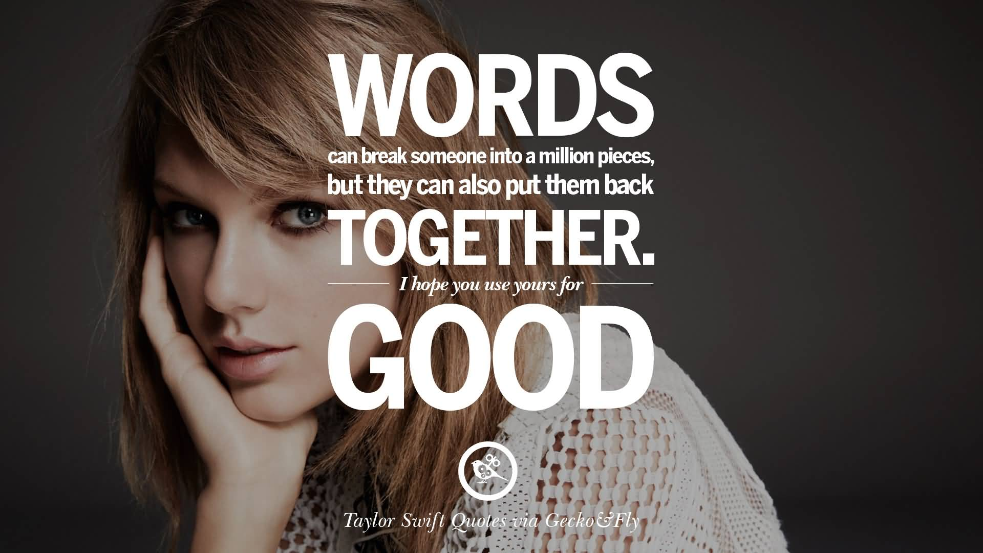 Words Can Break Someone Taylor Swift Quotes