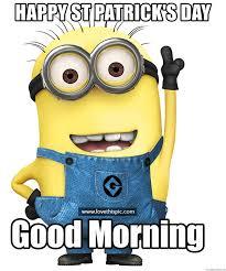 Good Morning For St Patricks Meme