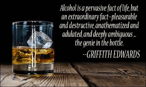 Alcohol Is A Pervasive Fact alcohol quotes
