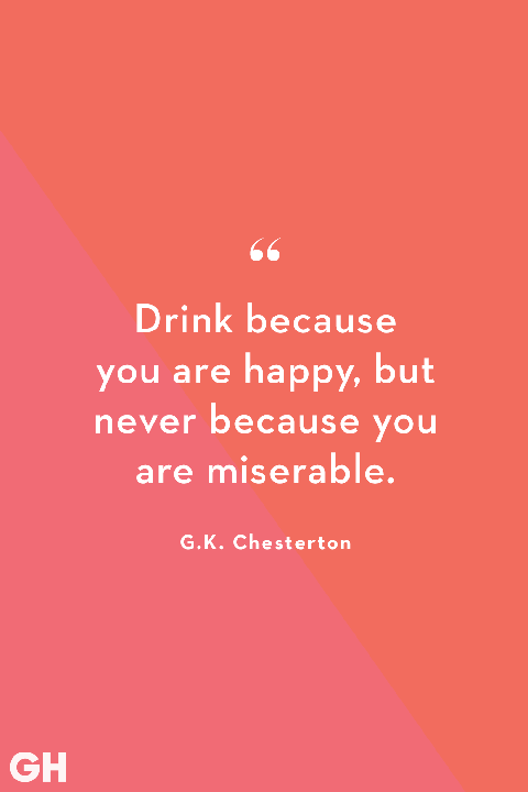 Drink Because You Are Happy alcohol quotes