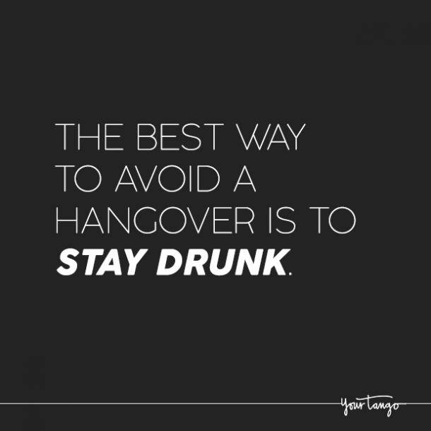 The Best Way To Avoid A Hangover alcohol quotes