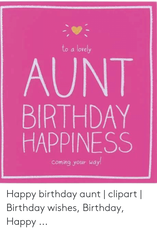 Aunt Birthday Happiness Happy Birthday Aunt Meme