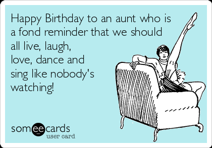 Aunt Who Is A Fond Happy Birthday Aunt Meme