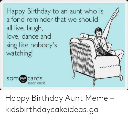 Dance And Sing Like Happy Birthday Aunt Meme