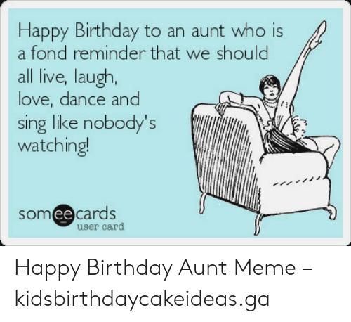 Dance And Sing Like Happy Birthday Aunt Meme