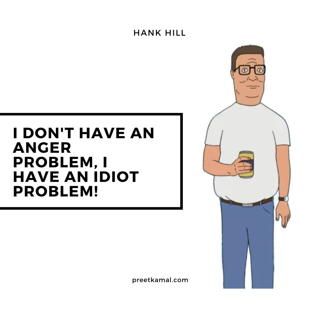 I Don't Have Hank Hill Quotes