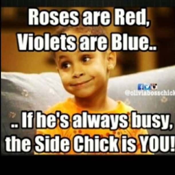 Roses Are Red Side Chick Quotes