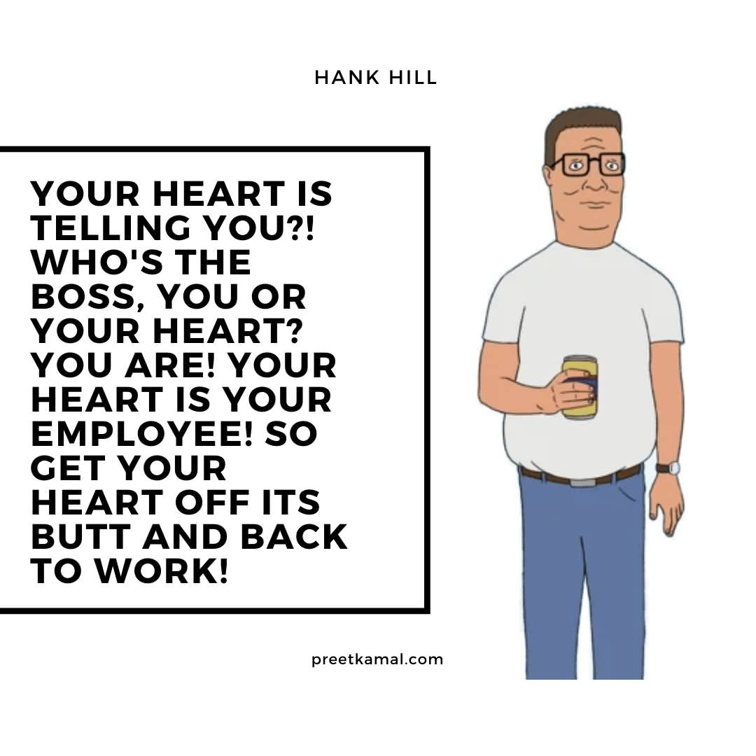 Your Heart Is Hank Hill Quotes