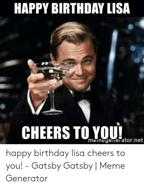 Lisa Cheers To You Happy Birthday Lisa Meme