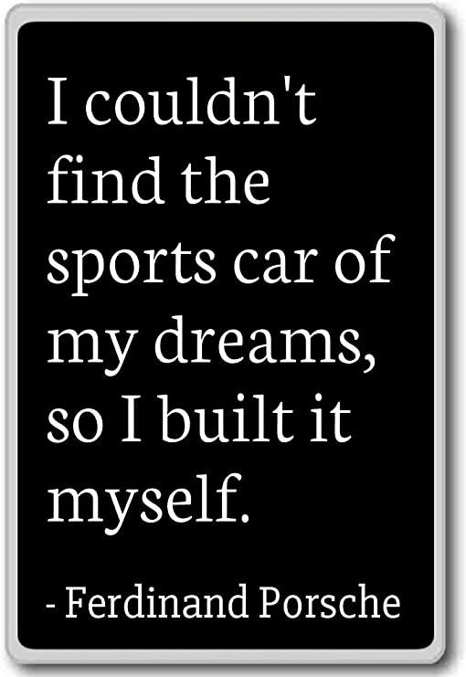Dramas So I Built Ferdinand Porsche Quotes