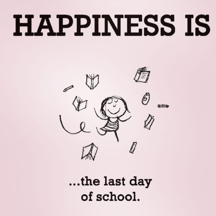 Happiness Is The Last Last Day Of School Quotes