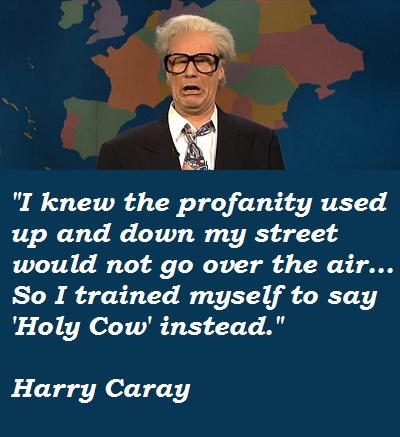 I Knew The Profanity Harry Caray Will Ferrell Quotes