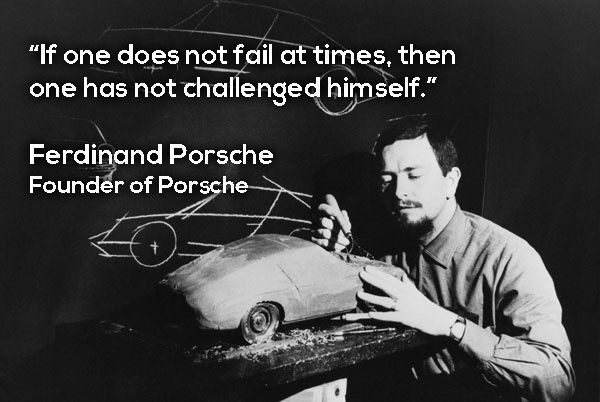 If One Does Not Fail Ferdinand Porsche Quotes