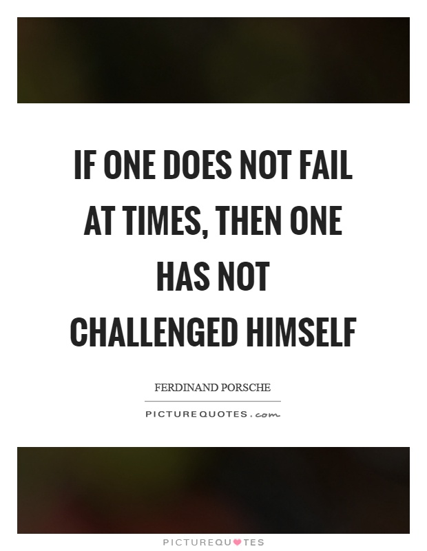 If One Does Not Ferdinand Porsche Quotes