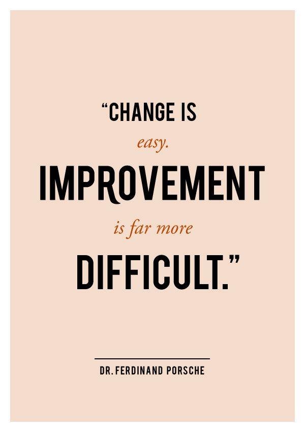 Improvement Is Far More Difficult Ferdinand Porsche Quotes
