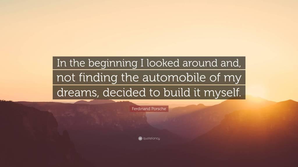 In The Beginning I Ferdinand Porsche Quotes