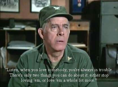 Listen When You Love Colonel Potter Quotes