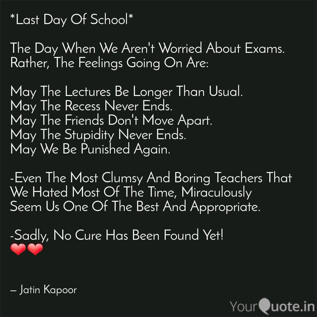 May The Lecture Be Last Day Of School Quotes