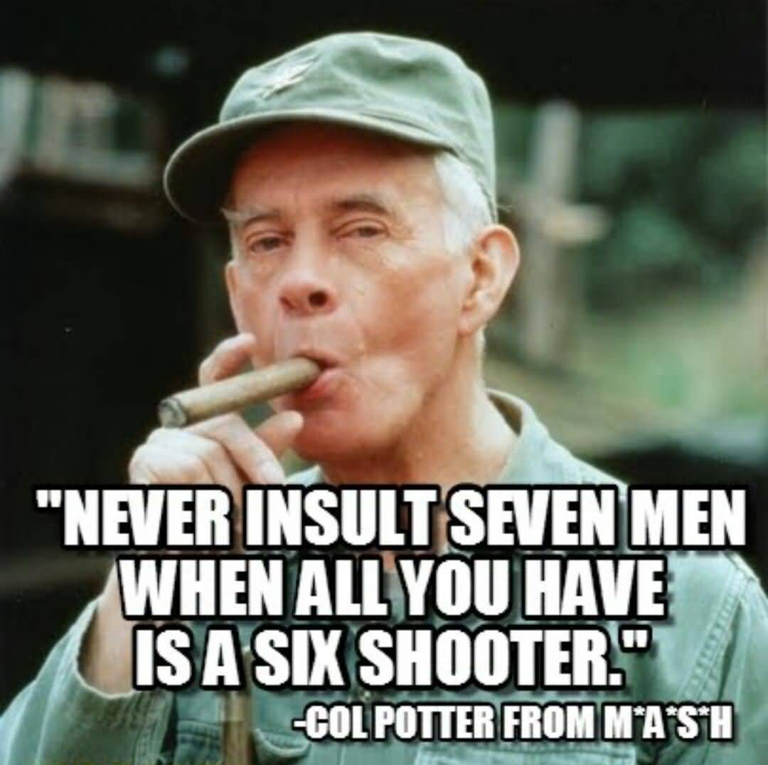Never Insult Seven Men Colonel Potter Quotes