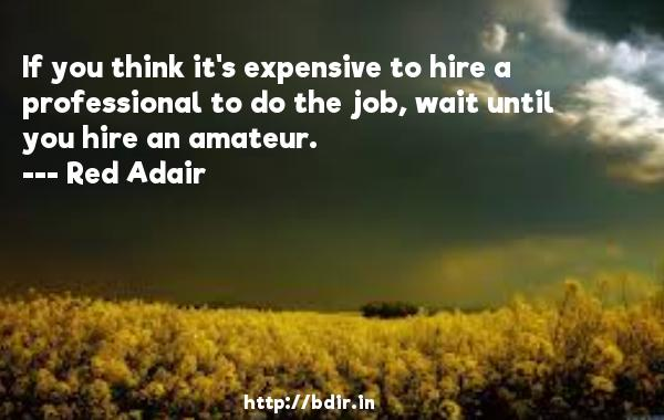Professiona To Do The Job Red Adair Quotes