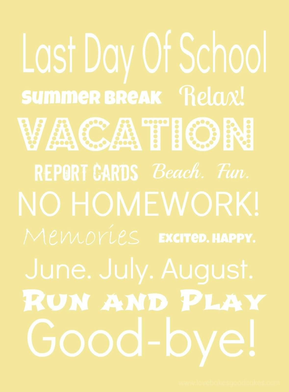 Run And Play Good Last Day Of School Quotes