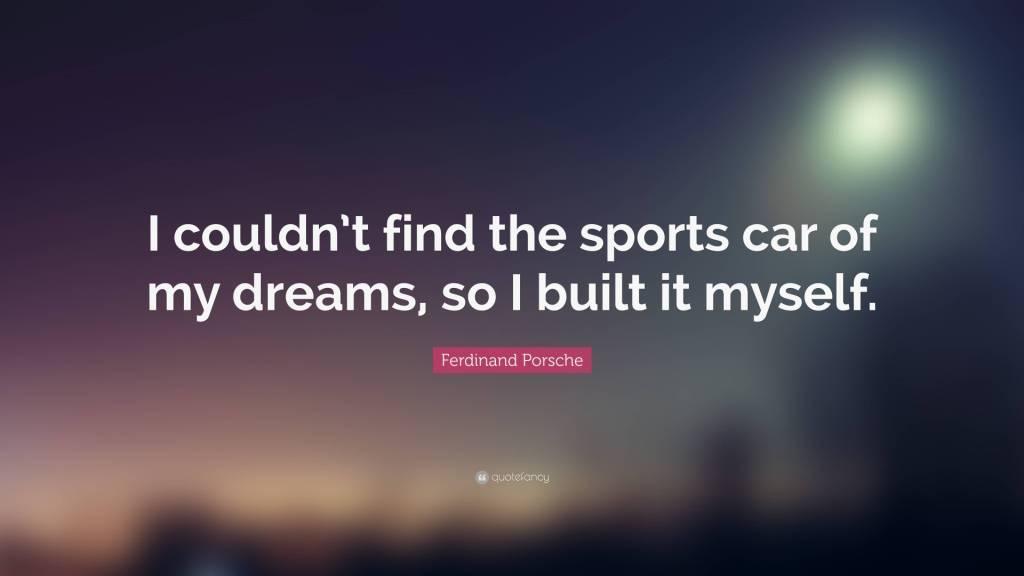 So I Built It Ferdinand Porsche Quotes