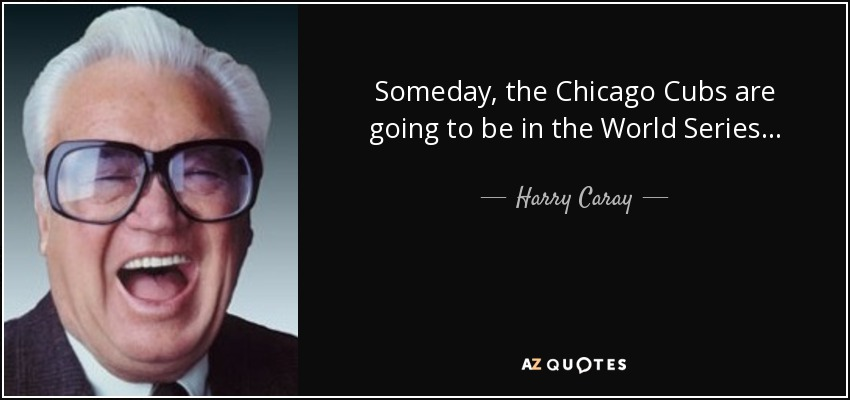 Someday The Chicago Cubs Harry Caray Will Ferrell Quotes