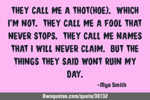 Thay Call Me A Thot Quotes