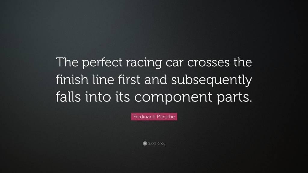 The Perfect Racing Car Ferdinand Porsche Quotes