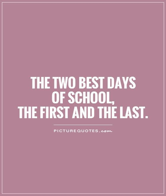 The Two Best Days Last Day Of School Quotes