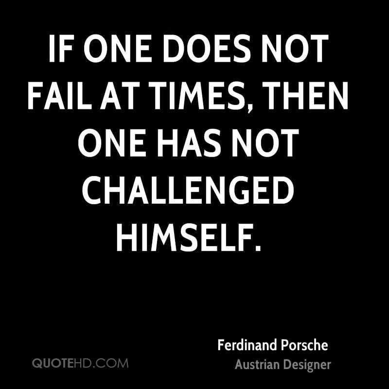 Then One Has Not Ferdinand Porsche Quotes