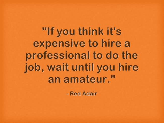 Wait Until You Hire Red Adair Quotes