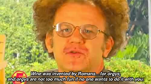 Wine Was Invented Steve Brule Quotes
