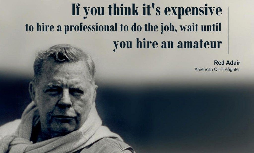 You Hire A Amateur Red Adair Quotes