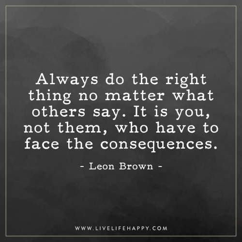 Always Do The Right Doing The Right Thing Quotes