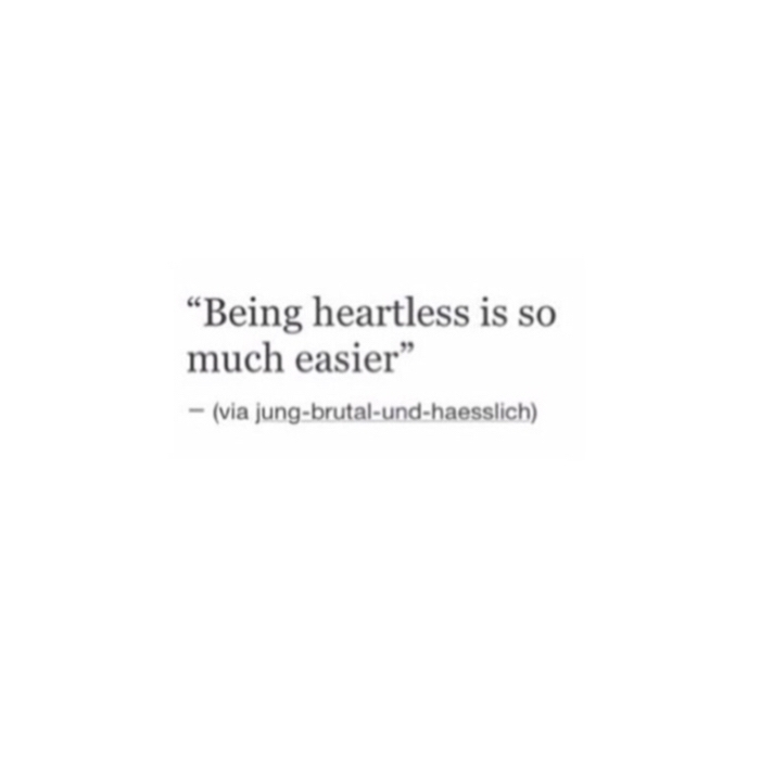 Being Heartless Is So Heartless Quotes
