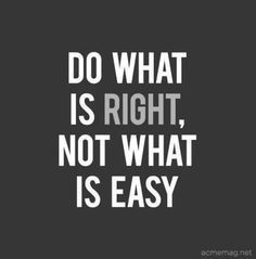 Do What Is Right Doing The Right Thing Quotes