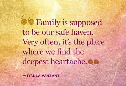 Family Is Supposed To Be Heartless Quotes
