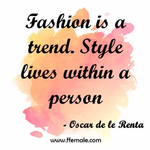 Fashiion Is A Trend Fashion Quotes