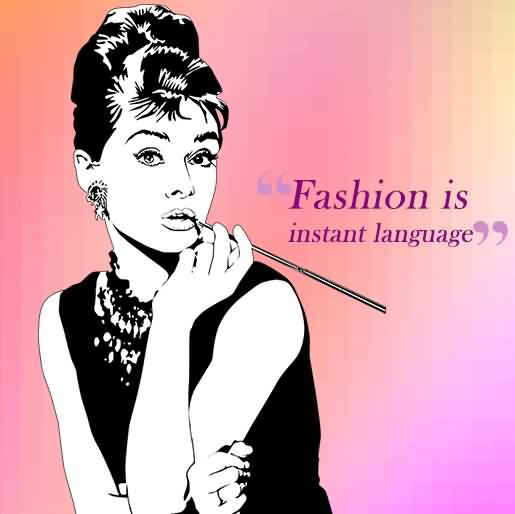 Fashion Is Instant Language Fashion Quotes