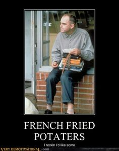 French Fried Potaters Dwight Yoakam Sling Blade
