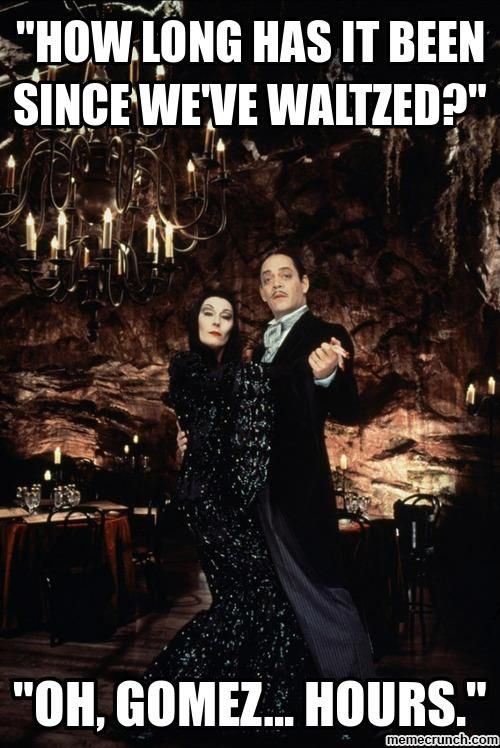 How Long Has It Been Addams Family Meme