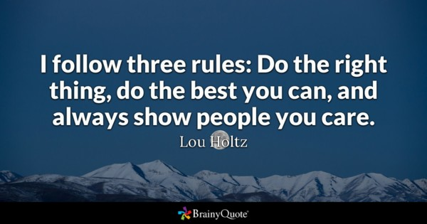 I Follow Three Rules Doing The Right Thing Quotes