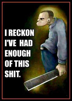 I Reckon I've Had Enough Dwight Yoakam Sling Blade