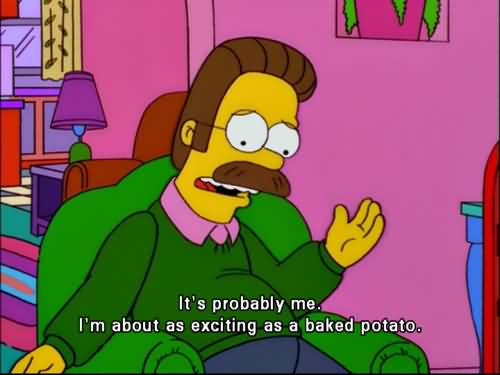 It's Probably Me I'm Ned Flanders Quotes
