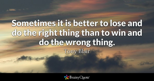 Sometimes It Is Better To Doing The Right Thing Quotes